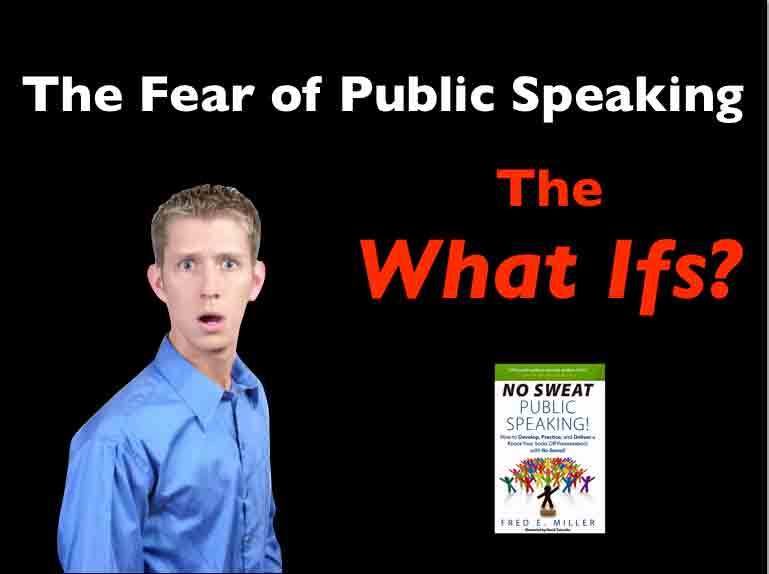 The Fear of Public Speaking – The WHAT IFS?