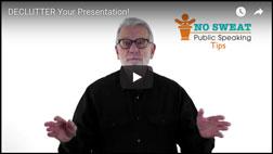 Presentation Tip: DECLUTTER . . .
